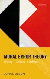 Jonas Olson (januari 2014) Moral Error Theory – History, Critique, Defence