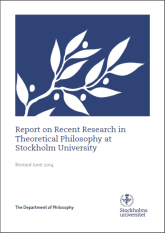 Report on Recent Research in Theoretical Philosophy at Stockholm University, the Department of Philosophy