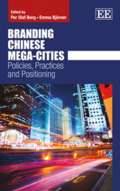 Branding Chinese Mega-Cities – Policies, Practices and Positioning