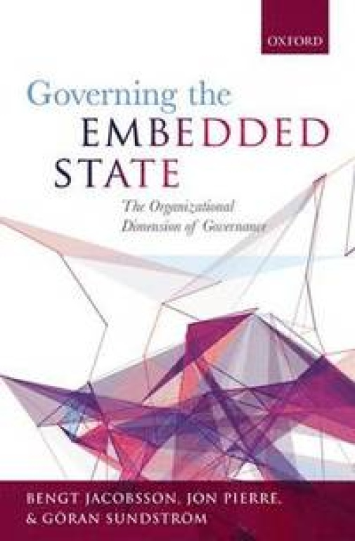 Governing the Embedded State. The Organizational Dimension of Governance.