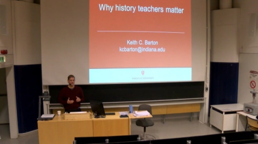 "Keith C. Bartons föreläsning ""Why History Teachers Matter"""